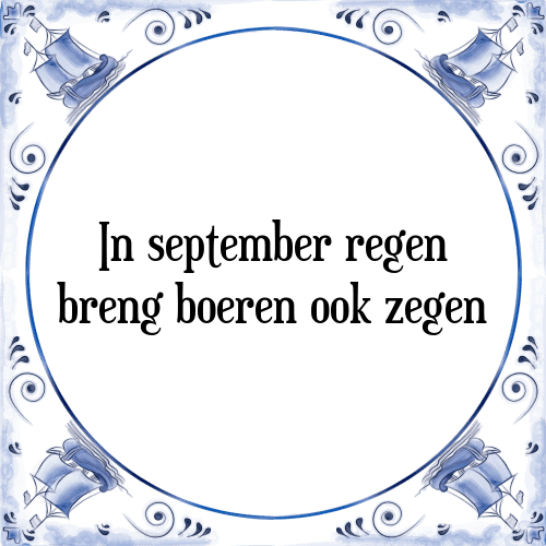 boeren spreuken en gezegden In september regen   Tegel + Spreuk | TegelSpreuken.nl boeren spreuken en gezegden