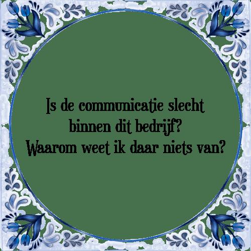 communicatie spreuken Is communicatie   Tegel + Spreuk   TegelSpreuken.nl communicatie spreuken