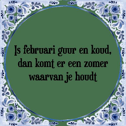 februari spreuken Is guur   Tegel + Spreuk | TegelSpreuken.nl februari spreuken