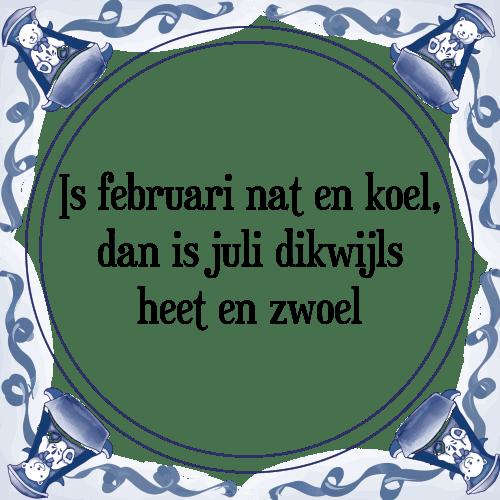 februari spreuken Februari nat en koel   Tegel + Spreuk | TegelSpreuken.nl februari spreuken