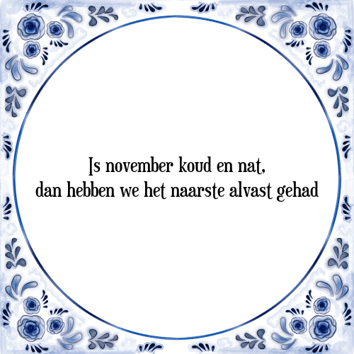november spreuken November koud en nat   Tegel + Spreuk | TegelSpreuken.nl november spreuken