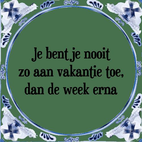 vakantie spreuken gezegden Vakantie   Tegel + Spreuk | TegelSpreuken.nl vakantie spreuken gezegden