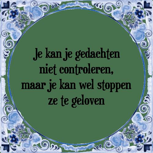 gedachten spreuken Kan niet   Tegel + Spreuk | TegelSpreuken.nl gedachten spreuken
