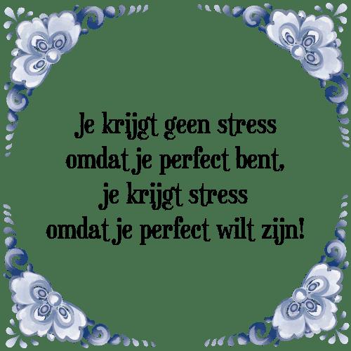 spreuken stress Geen stress   Tegel + Spreuk | TegelSpreuken.nl spreuken stress