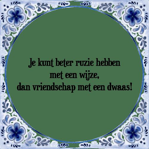 ruzie spreuken Beter ruzie   Tegel + Spreuk | TegelSpreuken.nl ruzie spreuken