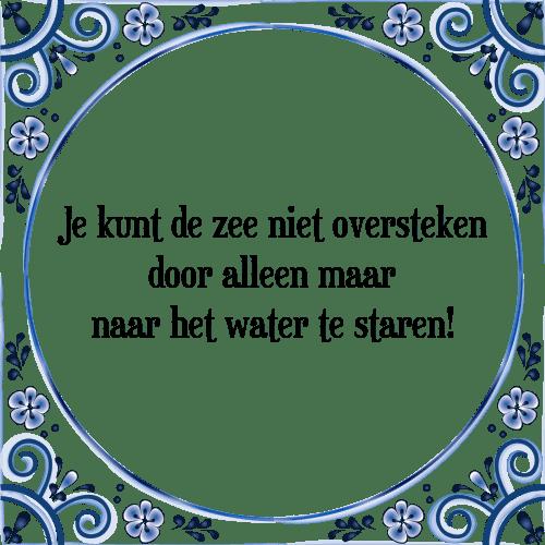 spreuken met water De zee   Tegel + Spreuk | TegelSpreuken.nl spreuken met water