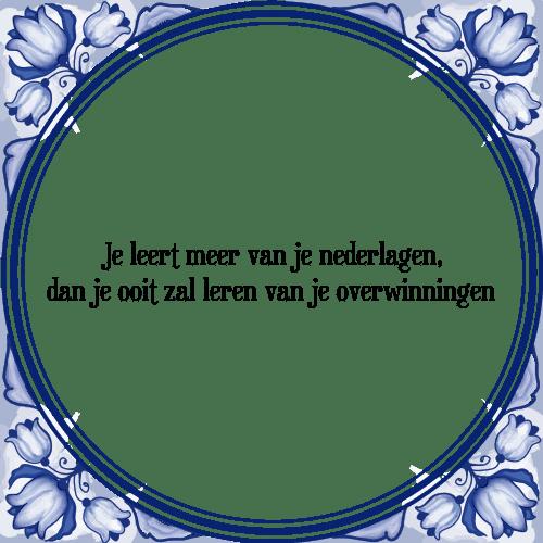 spreuken en gezegden over leren Nederlagen   Tegel + Spreuk | TegelSpreuken.nl spreuken en gezegden over leren