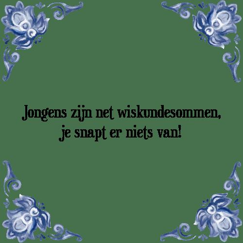 wiskunde spreuken Jongens wiskunde   Tegel + Spreuk | TegelSpreuken.nl wiskunde spreuken