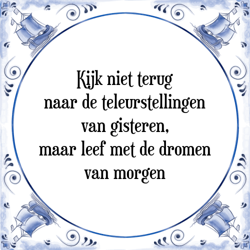 leef spreuken Niet terug   Tegel + Spreuk   TegelSpreuken.nl leef spreuken