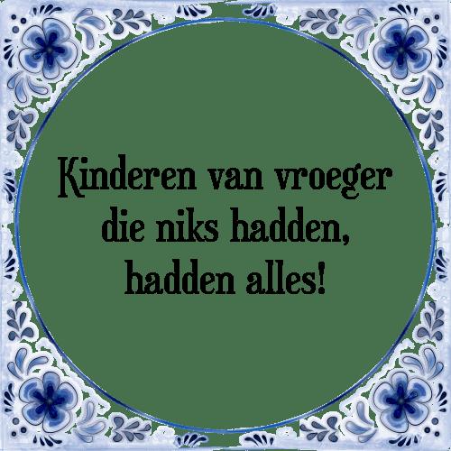 spreuken van vroeger Van vroeger   Tegel + Spreuk   TegelSpreuken.nl spreuken van vroeger