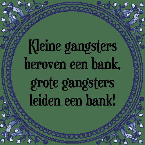gangster spreuken Gangsters   Tegel + Spreuk | TegelSpreuken.nl gangster spreuken