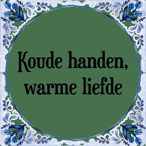 koude spreuken Koude handen   Tegel + Spreuk | TegelSpreuken.nl koude spreuken