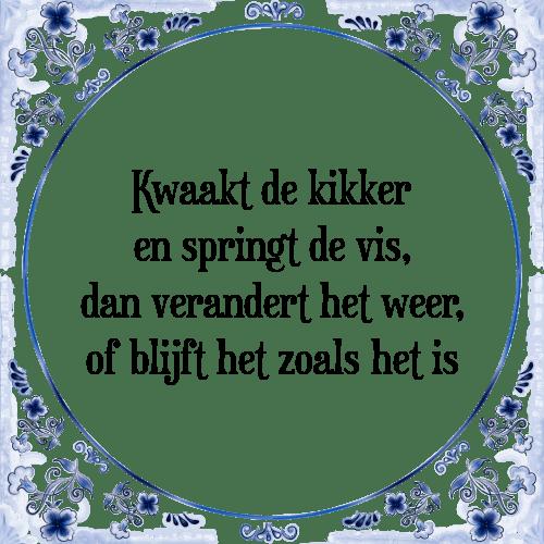 spreuken weer De kikker   Tegel + Spreuk   TegelSpreuken.nl spreuken weer