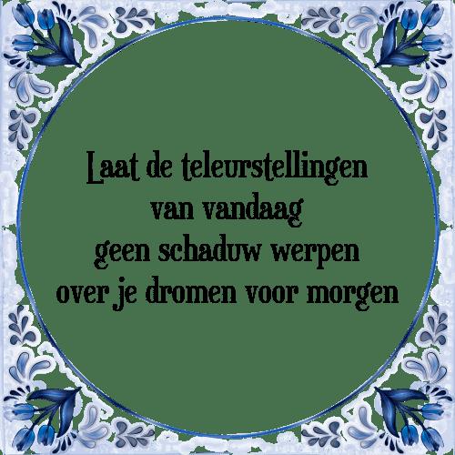 spreuken teleurstelling Teleurstellingen   Tegel + Spreuk | TegelSpreuken.nl spreuken teleurstelling