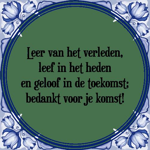 bedankt spreuken Het verleden leef   Tegel + Spreuk | TegelSpreuken.nl bedankt spreuken