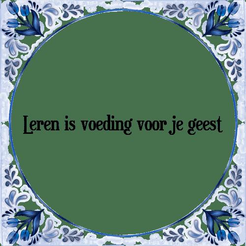 spreuken voeding Leren voeding   Tegel + Spreuk | TegelSpreuken.nl spreuken voeding