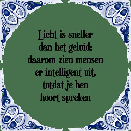 intelligente spreuken Licht en geluid   Tegel + Spreuk | TegelSpreuken.nl intelligente spreuken