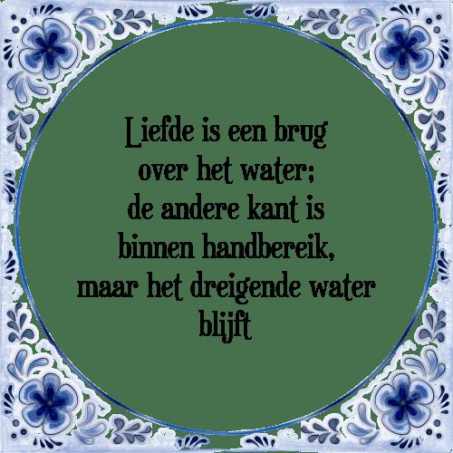 water spreuken Een brug over   Tegel + Spreuk | TegelSpreuken.nl water spreuken