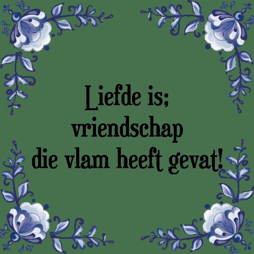 spreuken over liefde en vriendschap Vriendschap die   Tegel + Spreuk | TegelSpreuken.nl spreuken over liefde en vriendschap