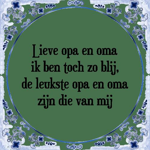Voorkeur Lieve opa - Tegel + Spreuk | TegelSpreuken.nl #SC32