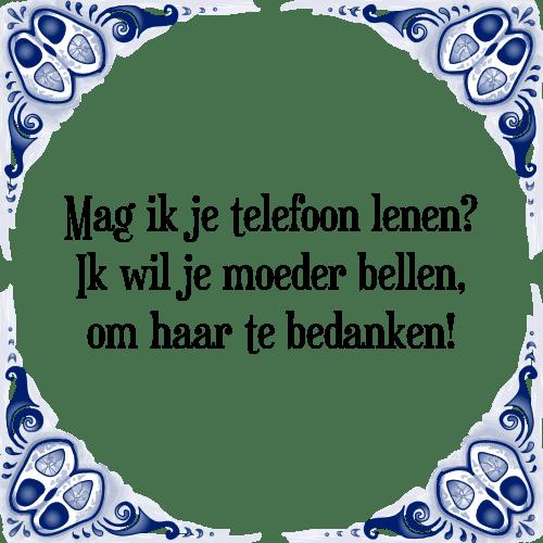 spreuken om te bedanken Mag ik   Tegel + Spreuk | TegelSpreuken.nl spreuken om te bedanken