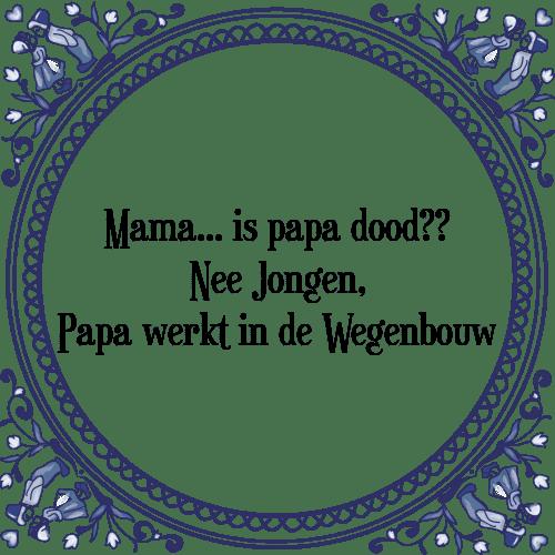 mama spreuken Mama is   Tegel + Spreuk | TegelSpreuken.nl mama spreuken