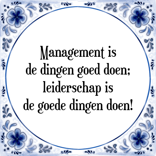 management spreuken Management is   Tegel + Spreuk | TegelSpreuken.nl management spreuken