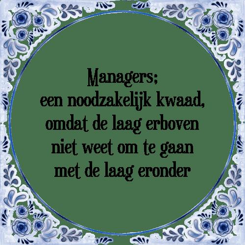 spreuken managers Managers een   Tegel + Spreuk | TegelSpreuken.nl spreuken managers