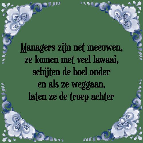 spreuken managers Managers zijn   Tegel + Spreuk | TegelSpreuken.nl spreuken managers