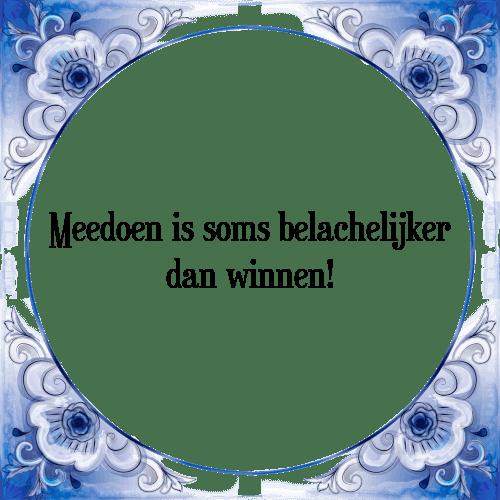 spreuken winnen Meedoen is   Tegel + Spreuk | TegelSpreuken.nl spreuken winnen