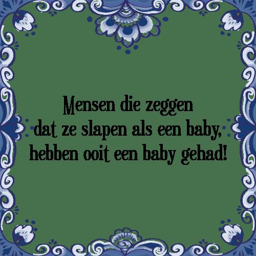 baby spreuken Die zeggen   Tegel + Spreuk | TegelSpreuken.nl baby spreuken
