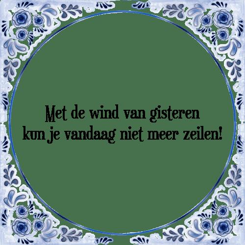 spreuken zeilen De wind van   Tegel + Spreuk | TegelSpreuken.nl spreuken zeilen