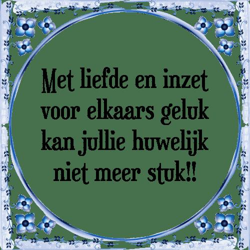 geluk spreuken huwelijk Met liefde   Tegel + Spreuk | TegelSpreuken.nl geluk spreuken huwelijk