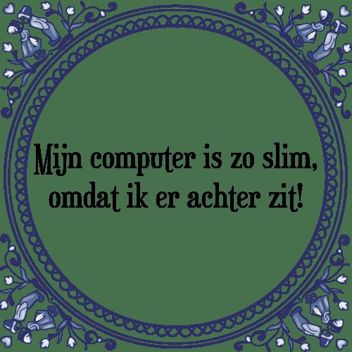 computer spreuken Mijn computer   Tegel + Spreuk | TegelSpreuken.nl computer spreuken