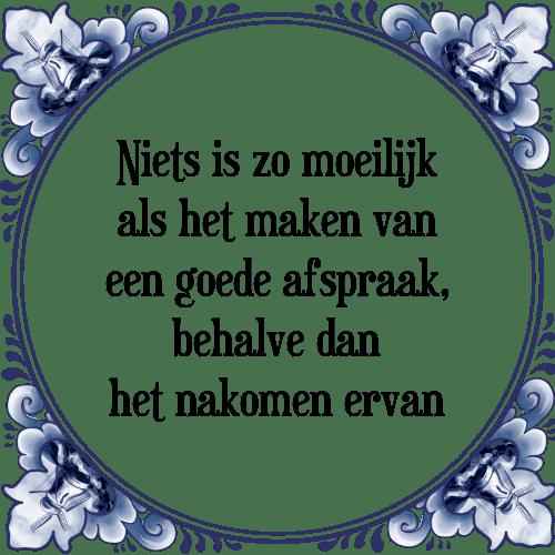 goede spreuken Goede afspraak   Tegel + Spreuk | TegelSpreuken.nl goede spreuken
