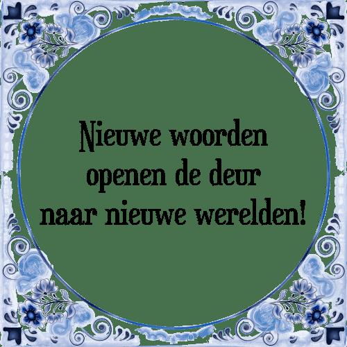 spreuken met woorden Nieuwe woorden   Tegel + Spreuk | TegelSpreuken.nl spreuken met woorden