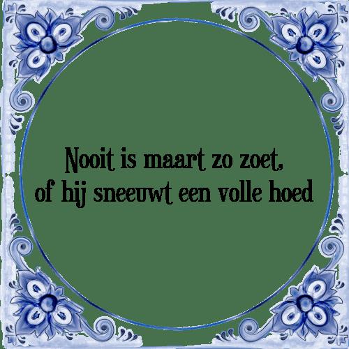 spreuken maart Nooit is maart   Tegel + Spreuk | TegelSpreuken.nl spreuken maart