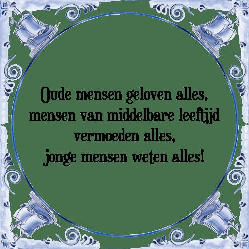 leeftijd spreuken Oude mensen   Tegel + Spreuk | TegelSpreuken.nl leeftijd spreuken