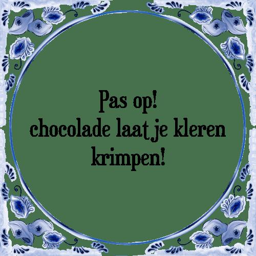 spreuken met chocolade Chocolade laat   Tegel + Spreuk | TegelSpreuken.nl spreuken met chocolade