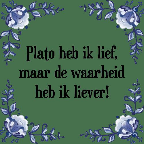 spreuken plato Plato heb   Tegel + Spreuk | TegelSpreuken.nl spreuken plato
