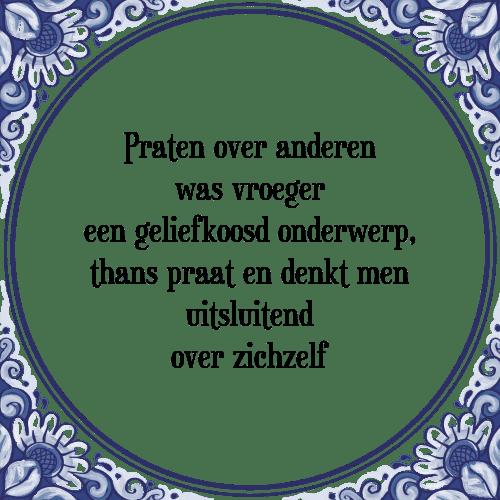 spreuken over praten Praten anderen   Tegel + Spreuk | TegelSpreuken.nl spreuken over praten