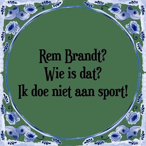 spreuken sport Rembrandt   Tegel + Spreuk | TegelSpreuken.nl spreuken sport