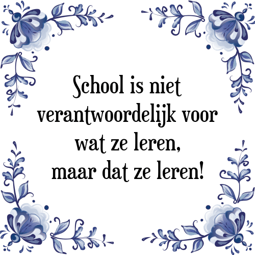 spreuken over school School niet   Tegel + Spreuk   TegelSpreuken.nl spreuken over school