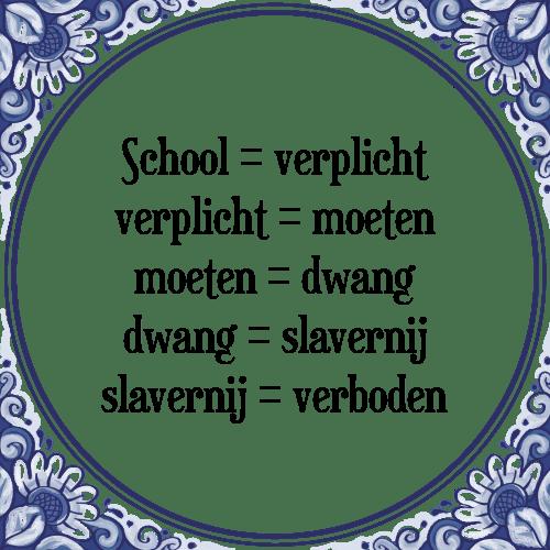 school spreuken Slavernij   Tegel + Spreuk | TegelSpreuken.nl school spreuken