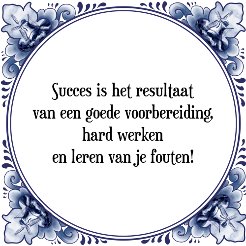 spreuken voor succes Succes van   Tegel + Spreuk | TegelSpreuken.nl spreuken voor succes
