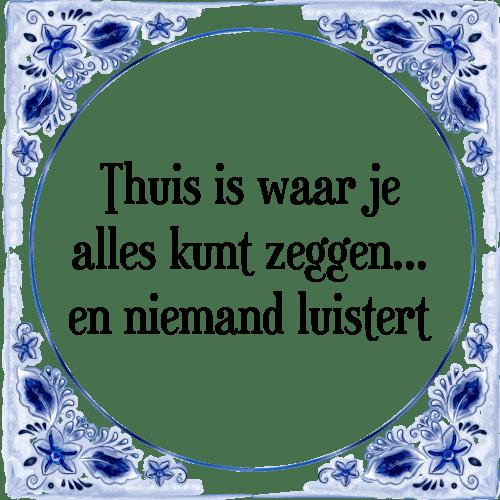spreuken thuis Thuis   Tegel + Spreuk | TegelSpreuken.nl spreuken thuis