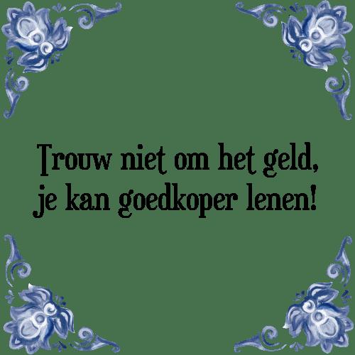 trouw spreuken Trouw niet   Tegel + Spreuk | TegelSpreuken.nl trouw spreuken