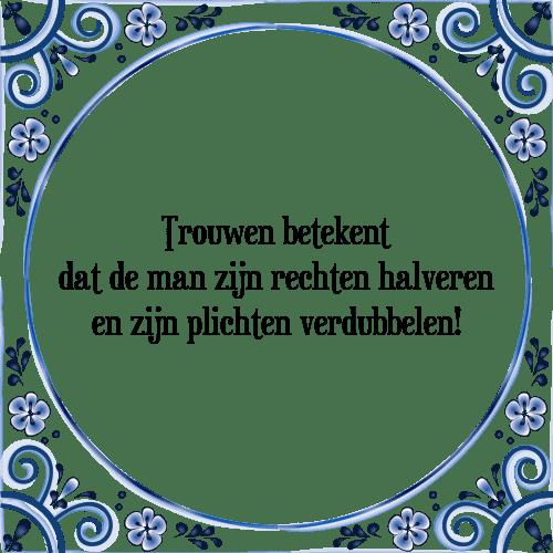 tegel spreuken trouwen Trouwen betekent   Tegel + Spreuk | TegelSpreuken.nl tegel spreuken trouwen