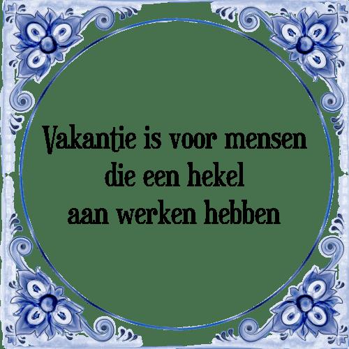 vakantie spreuken Vakantie is voor   Tegel + Spreuk | TegelSpreuken.nl vakantie spreuken