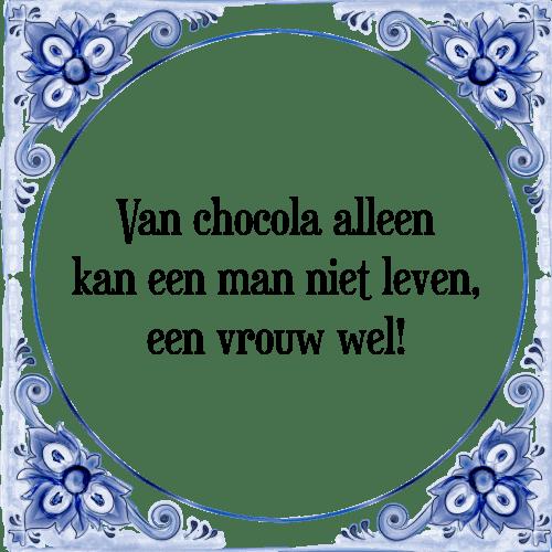 spreuken met chocolade Van chocola   Tegel + Spreuk | TegelSpreuken.nl spreuken met chocolade
